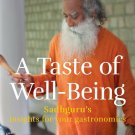 A Taste of Well-Being Sadhguru's Insights for Your GastronomicsPaperback–2016