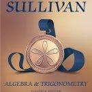 Algebra & and Trigonometry 11th Edition 11e by Michael Sullivan 978-0135163078