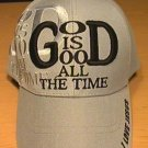 GOD IS GOOD ALL THE TIME CAP - GRAY