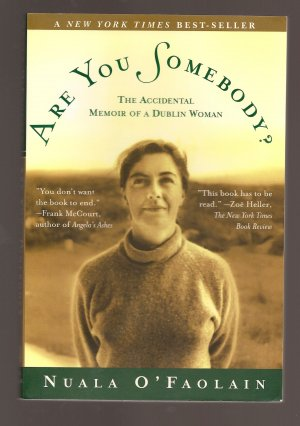 Are You  Somebody? An Accidental Memoir of a Dublin Woman