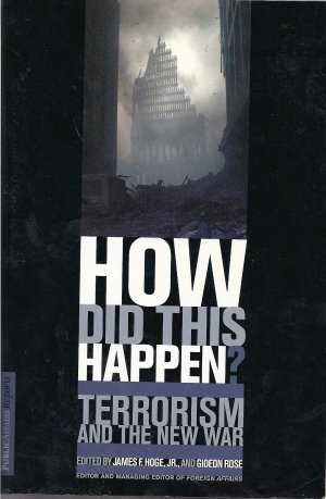 How Did This Happen?  Terrorism and the New War (Softcover Nonfiction)