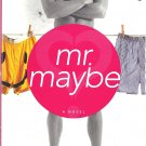Mr. Maybe (Softcover Fiction Book)