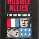 Hostile Allies:  FDR and DeGaulle (Vintage Nonfiction Hardcover Book)