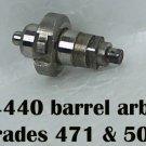 #4440 barrel arbor,grade 471 & 505