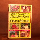 How to Grow Vegetables and Fruits by the Organic Method by Rodale