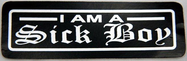 """""""I AM A Sick Boy"""" Helmet / Bumper Sticker by SickBoy Motorcycles FREE SHIPPING"""