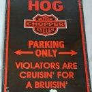 Harley Biker Signs - HOG Parking Only Violators are Cruisin' for a Brusin'