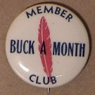 WWII ERA SAVE A BUCK A MONTH CLUB BOND DRIVE PIN 1940s
