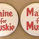 2 PINS MAINE FOR EDMUND MUSKIE CAMPAIGN 1968 1972 SENATE GOVERNOR PRESIDENT
