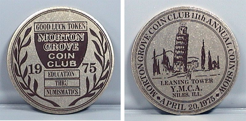 MORTON GROVE COIN CLUB GOOD LUCK TOKEN 11TH ANNUAL SHOW APRIL 20 1975 TOWER YMCA