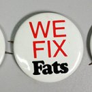 3 WE FIX FATS ADVERTISING PINS 1970s DIET WEIGHT LOSS CONTROL HEALTH CLUB