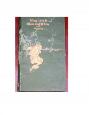 Where love is there God is also - The Godson by Tolstoy