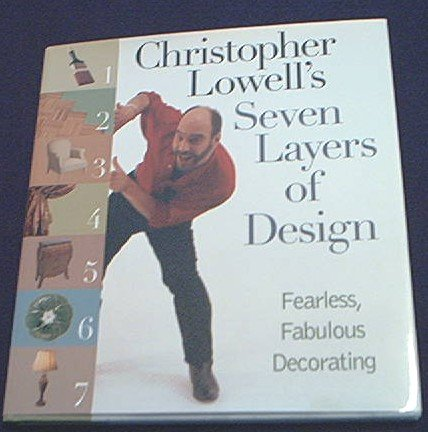 CHRISTOPHER LOWELL ~ HCDJ BOOK ~SEVEN LAYERS OF DESIGN~ INTERIOR ~FIRST EDITION