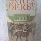 1985 KENTUCKY DERBY COMMEMORATIVE GLASS ~OFFICIAL~AUTHENTIC ~HORSES~SPEND A BUCK