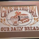 GIVE US THIS DAY OUR DAILY BREAD CROSSTITCH NEEDLEWORK FRAMED SAMPLER ~15 X 18 IN