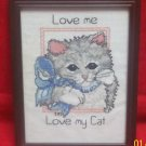 LOVE ME LOVE MY CAT FRAMED CROSS-STITCH SAMPLER PICTURE ~CUTE~WELL DONE~nice stitchery