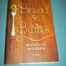 BREAD AND BUTTER~HC BOOK~MICHELLE WILDGEN~1ST ED.~FICTION~2014