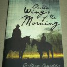 ON THE WINGS OF MORNING SC Book ANTHONY REYNOLDS 2014 Historical Fiction CANADA