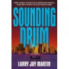 Sounding Drum by Larry Jay Martin
