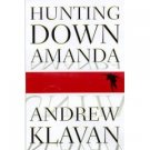 Hunting Down Amanda by Andrew Klavan