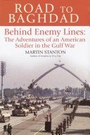 Road to Baghdad: Behind Enemy Lines by Martin Stanton