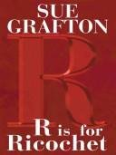 R is for Ricochet by Sue Grafton