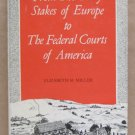 From the Fiery Stakes of Europe to the Federal Courts of America