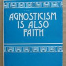 Agnosticism Is Also Faith