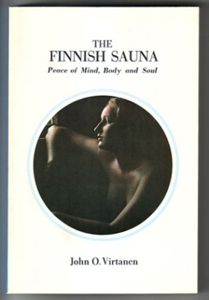 The Finnish Sauna: Peace of Mind, Body and Soul