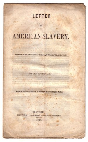 """Letter on American Slavery Addressed to the Editor of the """"Edinburgh Witness"""""""