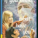 If You Smoke, What Have You?
