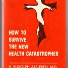 How to Survive the New Health Catastrophes