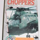 Helicopter VHS Video, THE CHOPPERS