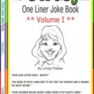 Oh My...One Liner Joke Book - Volume I