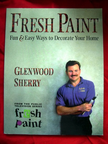 Fresh Paint: Fun & Easy Ways to Decorate Your Home Instruction Book for Faux Painting Walls