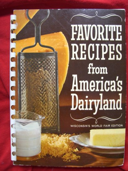 SOLD!  1964 WORLD'S FAIR Ed of the WISCONSIN COOKBOOK~~ FAVORITE RECIPES from AMERICA'S DAIRYLAND