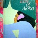 A Taste of Aloha by Junior League of Honolulu Hawaii HAWAIIAN COOKBOOK 1st Edition 1984