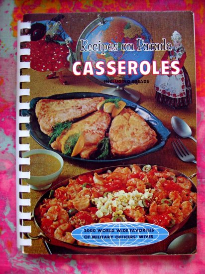 SOLD! VINTAGE 1967 COOKBOOK 2000 CASSEROLES & BREAD RECIPES of MILITARY WIVES MEAT