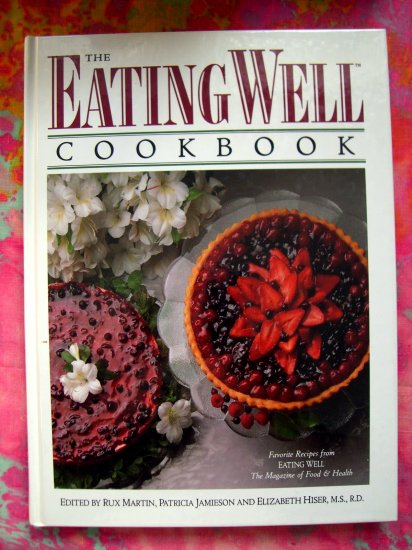 Eating Well Cookbook 200 Favorite Recipes--Eating Well Magazine of Food & Health Great Eating Book!