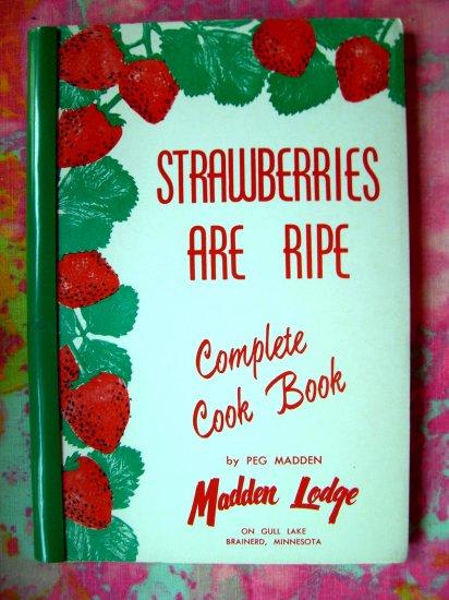 SOLD ~ STRAWBERRIES ARE RIPE Complete Cookbook MADDEN LODGE VINTAGE COMFORT FOOD MINNESOTA MN