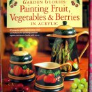 """Garden Glories Painting Fruit, Vegetables & Berries in Acrylic """"HOW TO"""" Decorative Painting Book"""