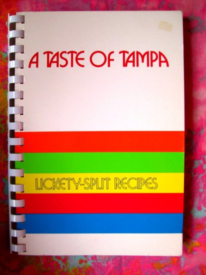 TASTE of TAMPA 'Lickety-Split Recipes'  Spiral Junior League of Tampa Florida FL Cookbook 1984