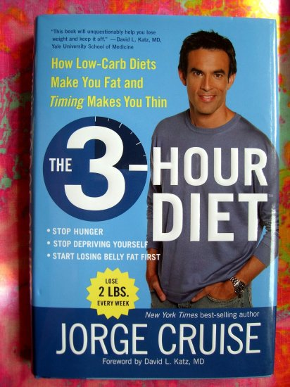 The 3-Hour Diet: How Low-Carb Diets Make You Fat and Timing Makes You Thin BOOK HCDJ LOOSE WEIGHT