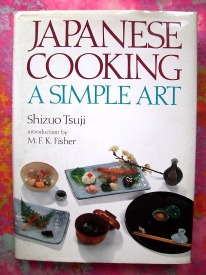 SOLD! JAPANESE COOKING A Simple Art by Shizuo Tsuji HCDJ Recipes from Japan Cookbook