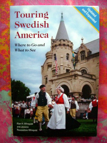 SOLD! Touring Swedish America: Where to Go What to See  TOUR GUIDE Book for Sweden  in the USA
