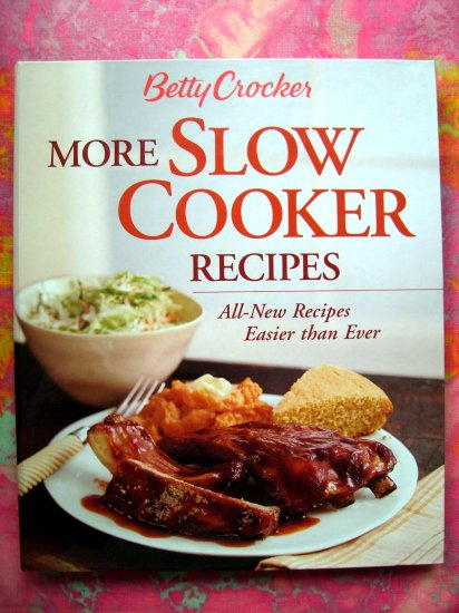 Betty Crocker's MORE SLOW COOKER 130 Recipes ~~ Crockpot Cookbook