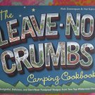 The LEAVE NO CRUMBS Camping Cookbook 150 Outdoor Cooking Recipes!