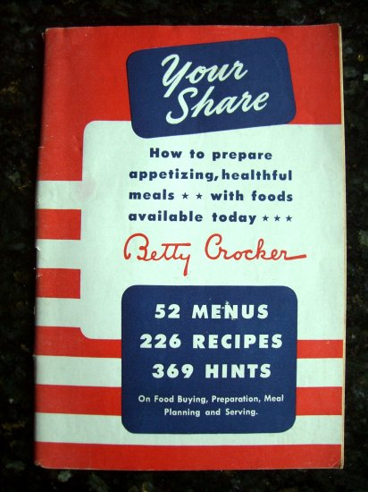 """Rare WORLD WAR II COOKBOOK from BETTY CROCKER """"YOUR SHARE"""" Food Rationing 1943 Free Shipping"""