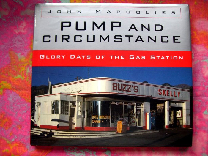Pump and Circumstance: Glory Days of the Gas Station HCDJ Book