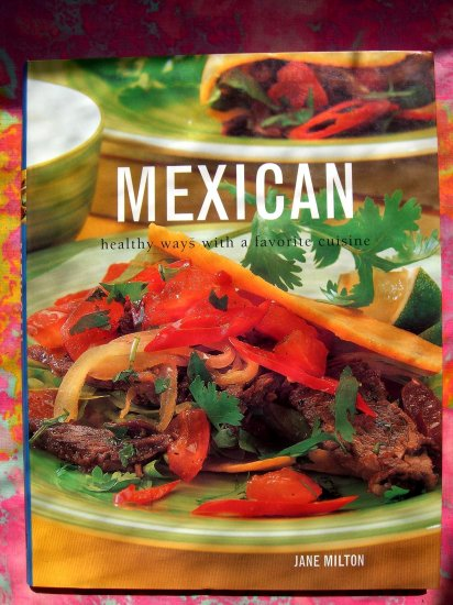 SOLD! Mexican Healthy Ways with a Favorite Cuisine LARGE Cookbook